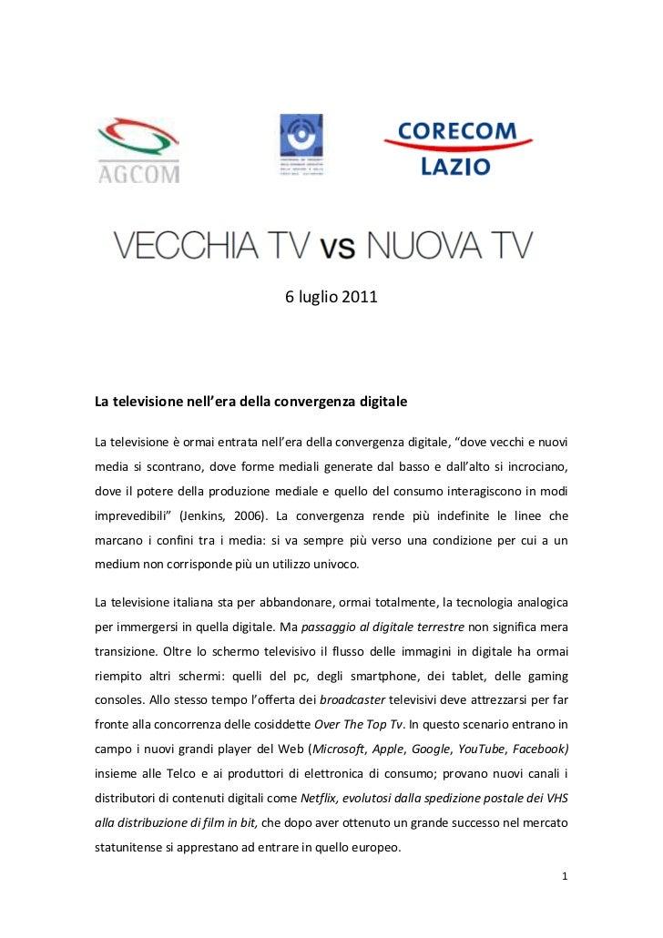 6 luglio 2011La televisione nell'era della convergenza digitaleLa televisione è ormai entrata nell'era della convergenza d...