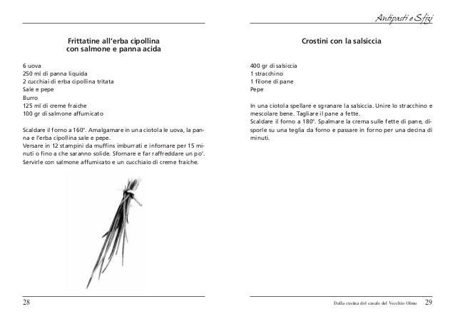 Antipasti e Sfizi                 Frittatine all'erba cipollina                                               Crostini con...