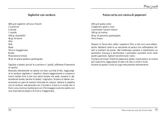 Primi piatti                    Tagliolini con verdure                                           Pasta corta con crema di ...