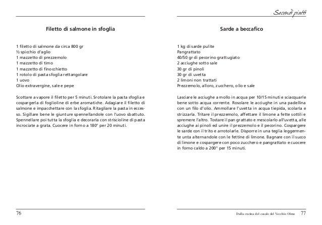 Secondi piatti                Filetto di salmone in sfoglia                                                     Sarde a be...