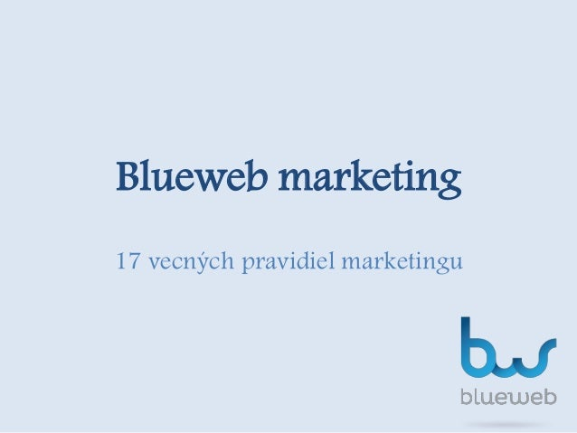 Blueweb marketing  17 vecných pravidiel marketingu