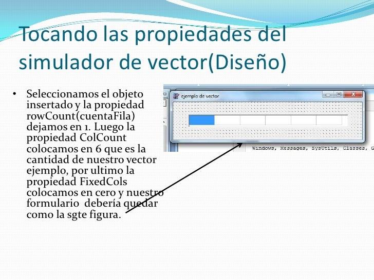 Yendo a la programación<br />Vamos a la ventana código fuente y declaramos la variable vector como global pues deberá tene...