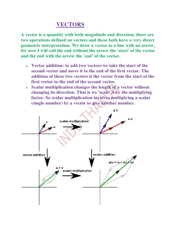 VECTORSA vector is a quantity with both magnitude and direction, there aretwo operations defined on vectors and these both...