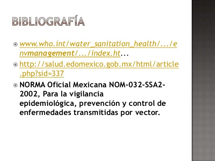  www.who.int/water_sanitation_health/.../e  nvmanagement/.../index.ht... http://salud.edomexico.gob.mx/html/article  .ph...