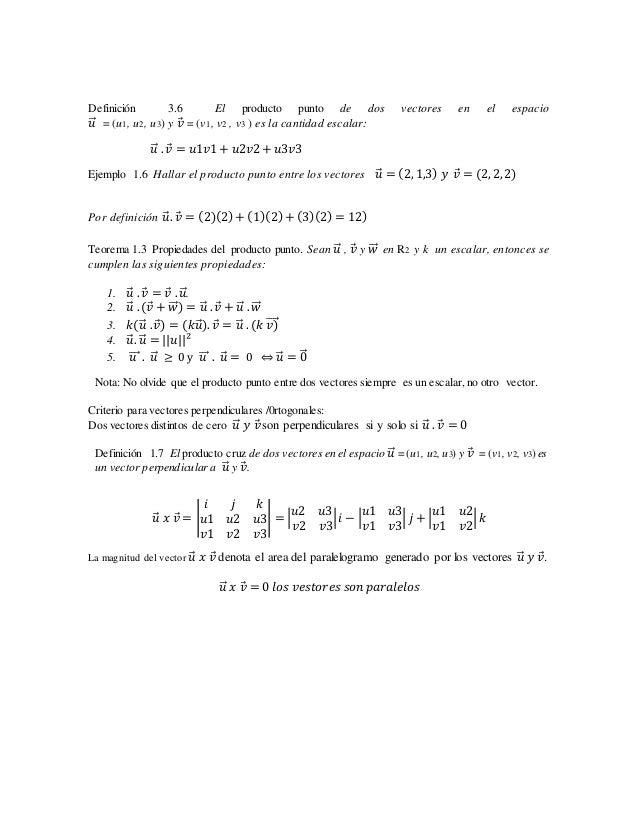Definición 3.6 El producto punto de dos vectores en el espacio 𝑢⃗⃗ = (u1, u2, u3) y 𝑣⃗ = (v1, v2 , v3 ) es la cantidad esc...
