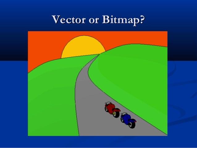 Vector Or Bitmap