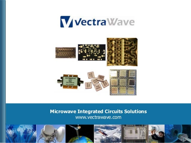 Microwave Integrated Circuits Solutions www.vectrawave.com  Juin 2012  Confidential  www.vectrawave.com  1