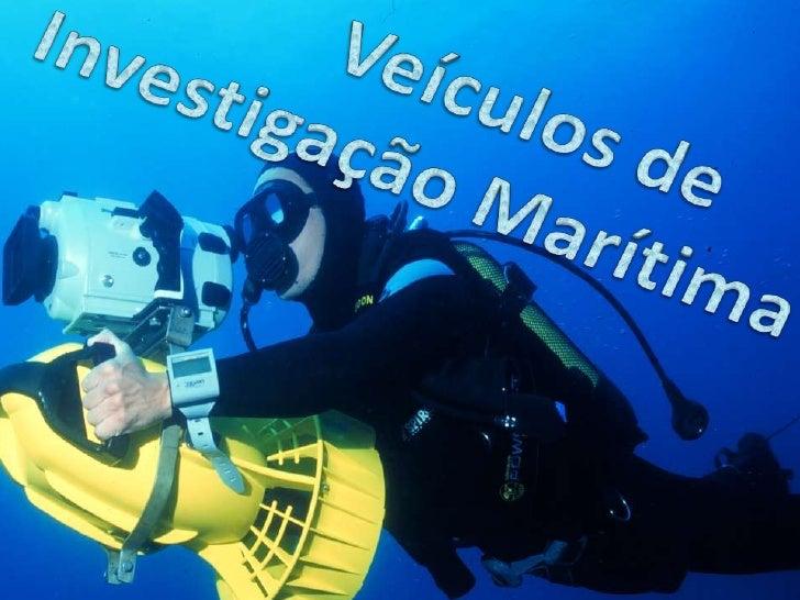 Veículos de Investigação Marítima<br />