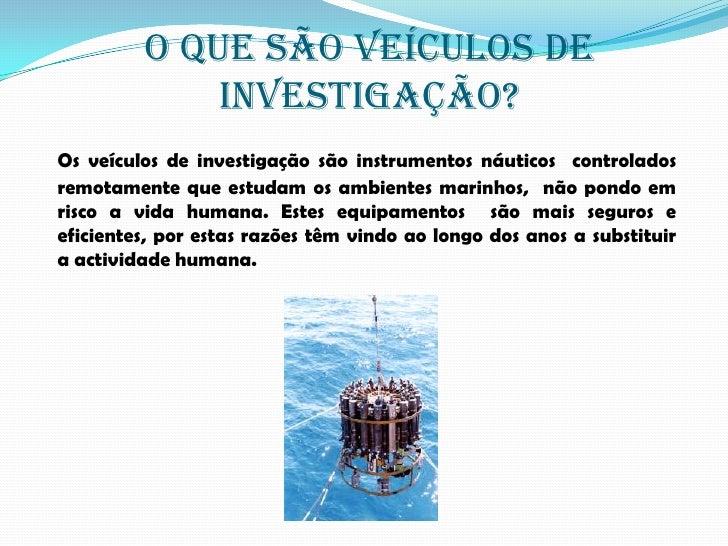 Veículos de investigação marítima Slide 3