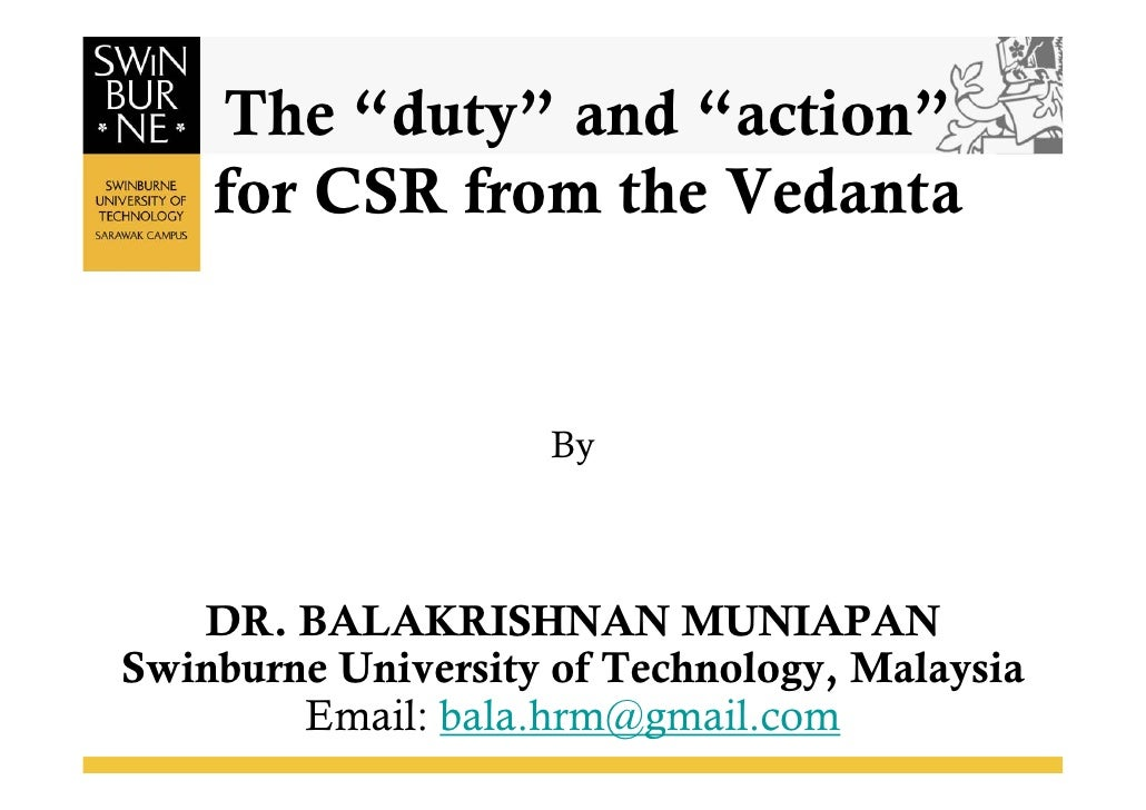 "The ""duty"" and ""action""    for CSR from the Vedanta                    By   DR. BALAKRISHNAN MUNIAPANSwinburne University ..."