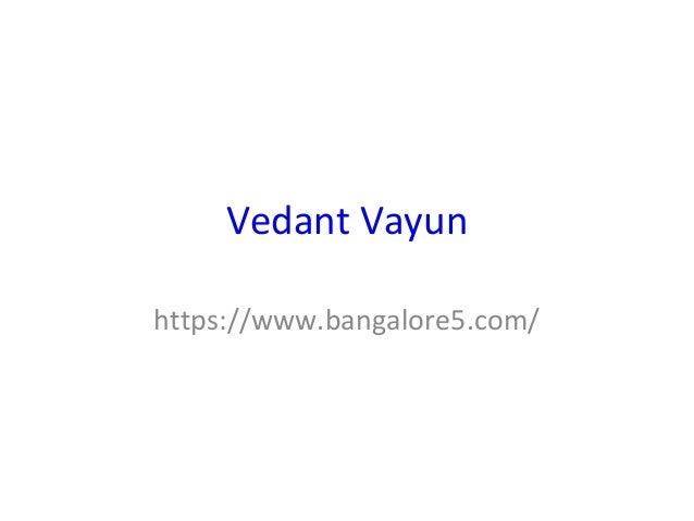 Vedant Vayun https://www.bangalore5.com/