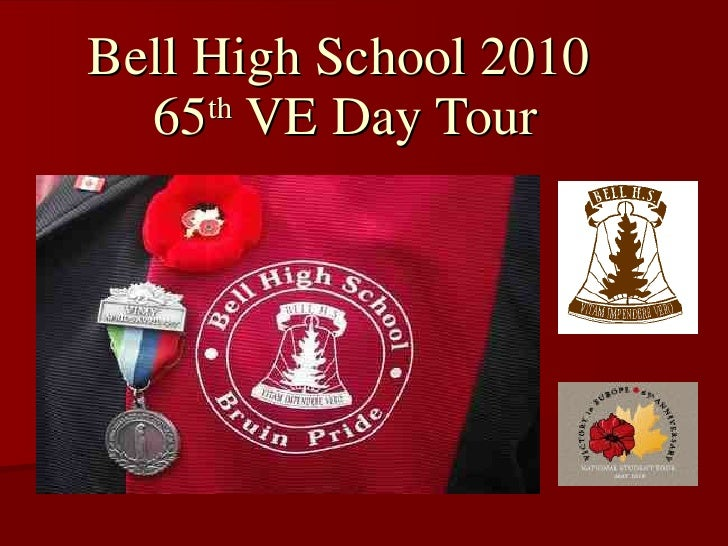 Bell High School 2010  65 th  VE Day Tour