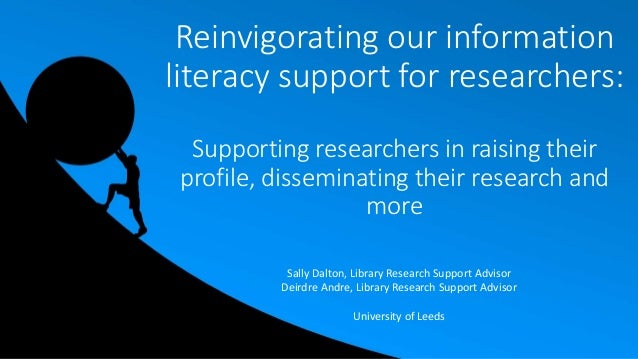 Reinvigorating our information literacy support for researchers: Supporting researchers in raising their profile, dissemin...