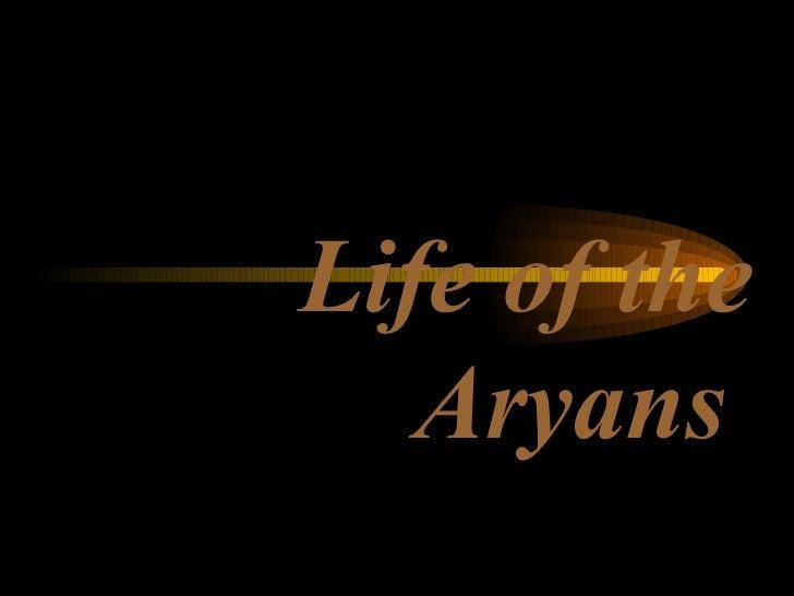 Life of the Aryans