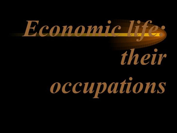 Economic life: their occupations