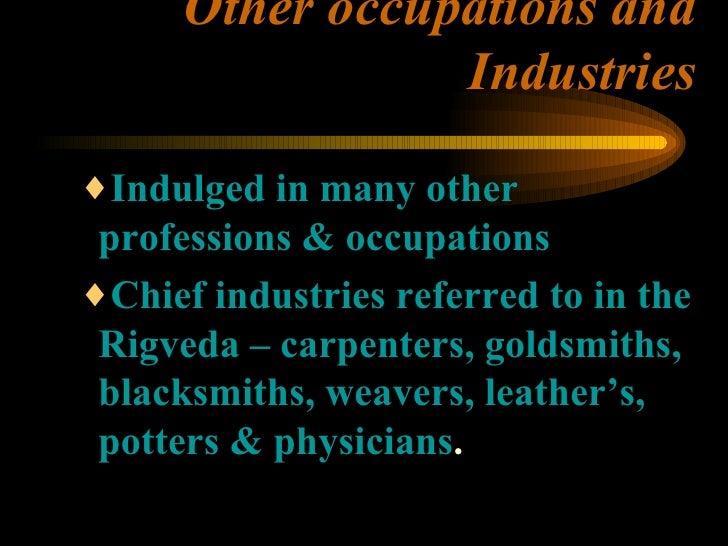 Other occupations and Industries   <ul><ul><ul><li>Indulged in many other professions & occupations </li></ul></ul></ul><u...