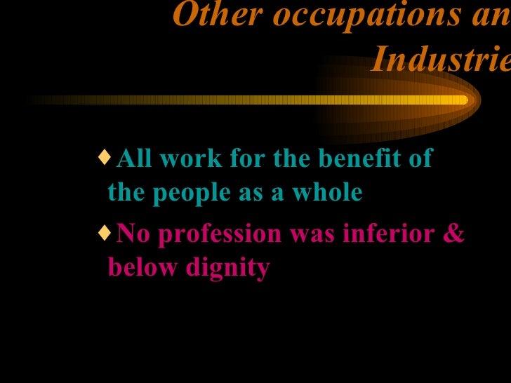 Other occupations and Industries <ul><ul><ul><li>All work for the benefit of the people as a whole </li></ul></ul></ul><ul...