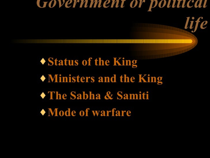 Government or political life <ul><ul><ul><li>Status of the King </li></ul></ul></ul><ul><ul><ul><li>Ministers and the King...