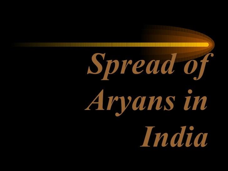 Spread of Aryans in India