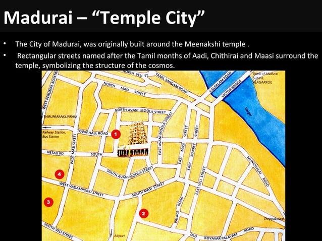 "Madurai – ""Temple City"" • The City of Madurai, was originally built around the Meenakshi temple . • Rectangular streets na..."