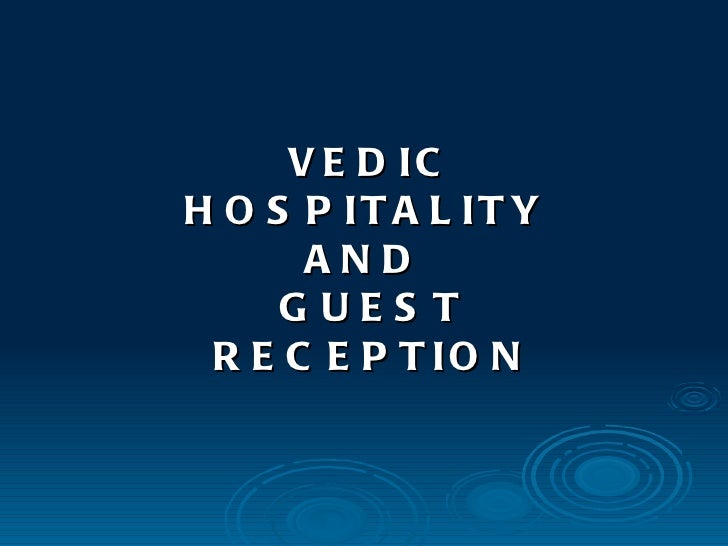 VEDIC HOSPITALITY  AND  GUEST RECEPTION