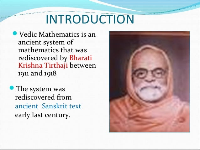 father of vedic math shri bharati Spiritual seer, philosopher, great mathematician, scientist his holiness  jagadguru shankaracharya shri bharati krishna tirthaji maharaja is.