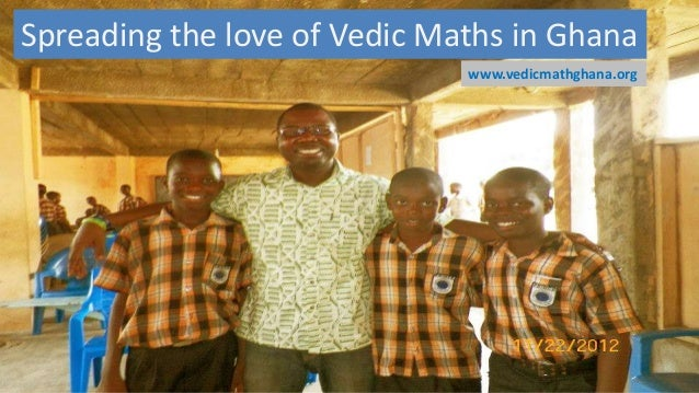 Spreading the love of Vedic Maths in Ghana                              www.vedicmathghana.org