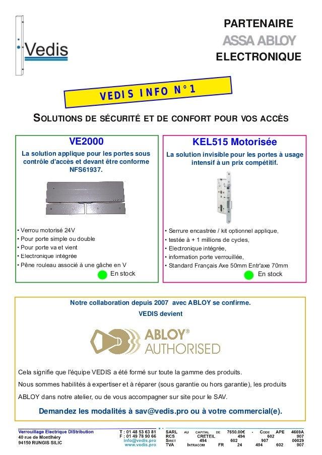 ELECTRONIQUE PARTENAIRE SOLUTIONS DE SÉCURITÉ ET DE CONFORT POUR VOS ACCÈS VEDIS INFO N°1 VE2000 KEL515 Motorisée • Verrou...