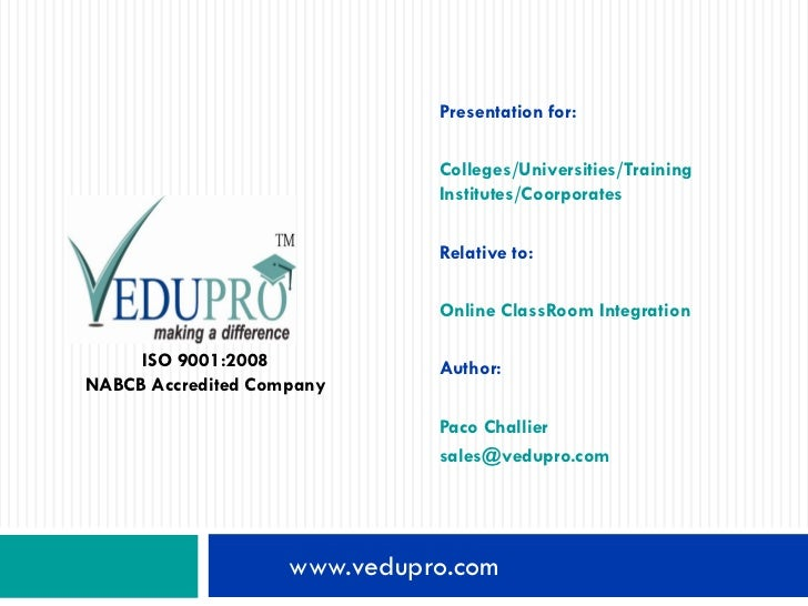 Presentation for:                              Colleges/Universities/Training                              Institutes/Coor...
