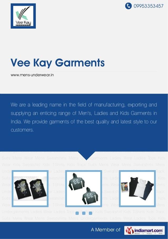 09953353457A Member ofVee Kay Garmentswww.mens-underwear.inMens Wear Mens Sweatshirts Mens Undergarments Ladies Wear Ladie...