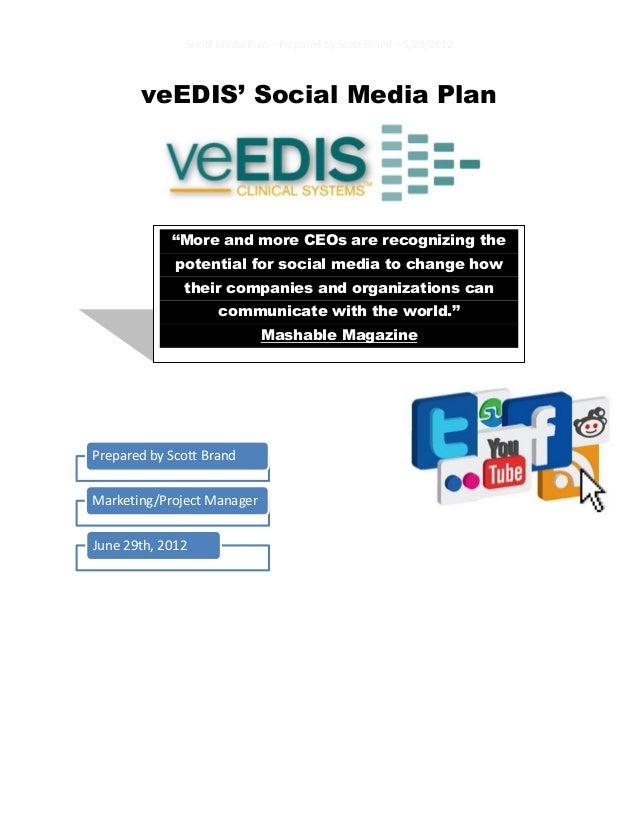 Social Media Plan – Prepared by Scott Brand – 5/29/2012veEDIS' Social Media PlanPrepared by Scott BrandMarketing/Project M...