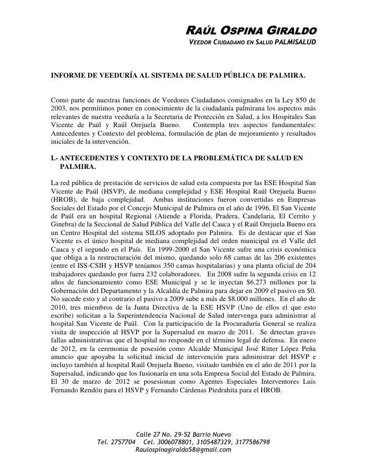 RAÚL OSPINA GIRALDO                                               VEEDOR CIUDADANO EN SALUD PALMISALUDINFORME DE VEEDURÍA ...