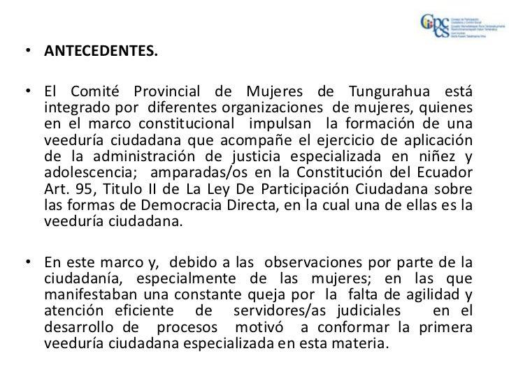 • ANTECEDENTES.• El Comité Provincial de Mujeres de Tungurahua está  integrado por diferentes organizaciones de mujeres, q...