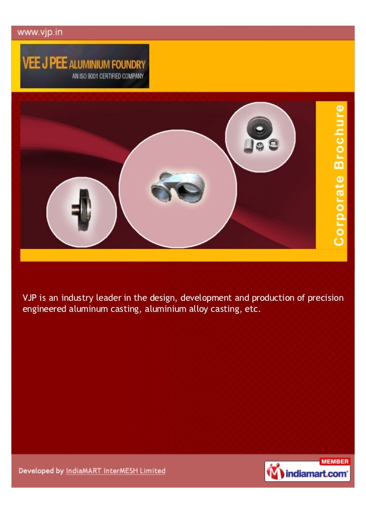 VJP is an industry leader in the design, development and production of precisionengineered aluminum casting, aluminium all...