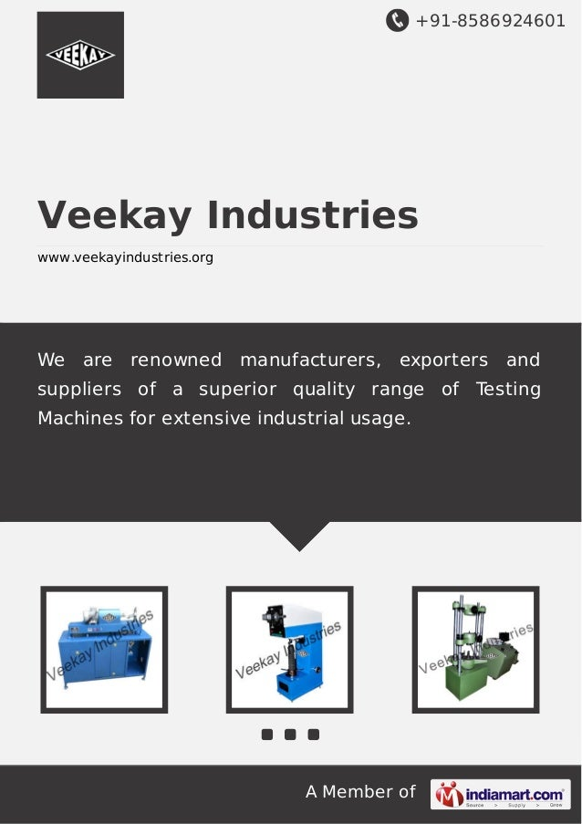 +91-8586924601 A Member of Veekay Industries www.veekayindustries.org We are renowned manufacturers, exporters and supplie...