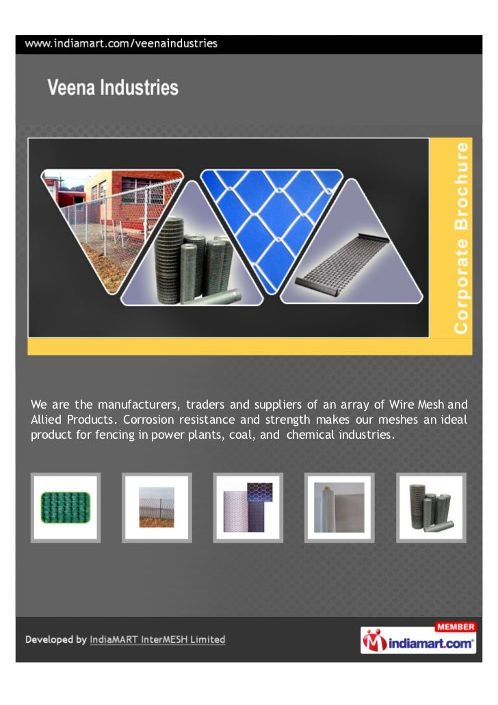 We are the manufacturers, traders and suppliers of an array of Wire Mesh andAllied Products. Corrosion resistance and stre...