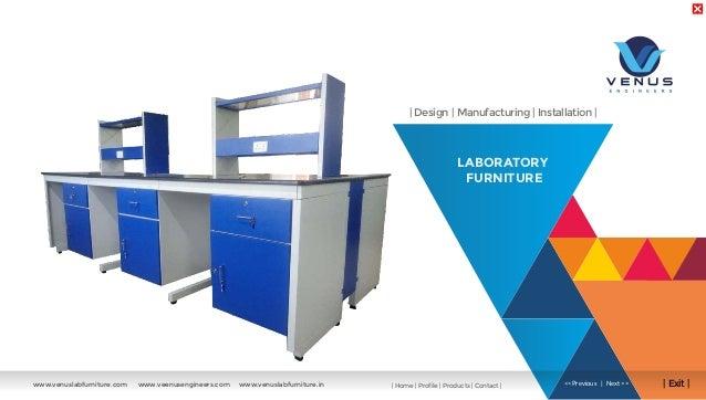 LABORATORY FURNITURE | Design | Manufacturing | Installation | | Exit |<<Previous | Next >>www.venuslabfurniture.com www.v...