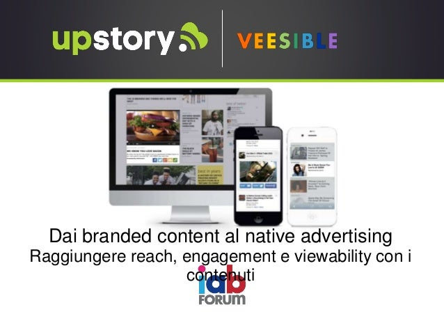 Dai branded content al native advertising Raggiungere reach, engagement e viewability con i contenuti