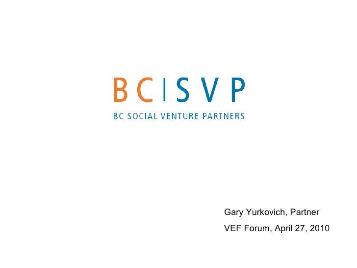 Gary Yurkovich, Partner VEF Forum, April 27, 2010