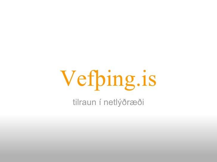 Vefþing.is  tilraun í netlýðræði