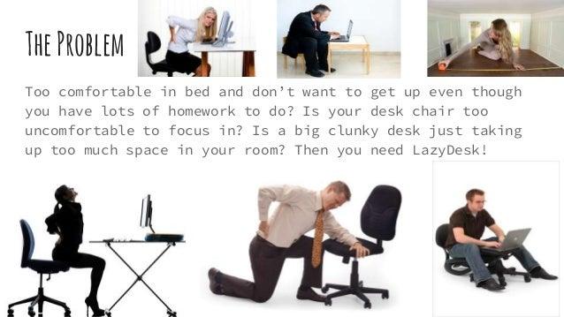 Lazy desk Slide 2