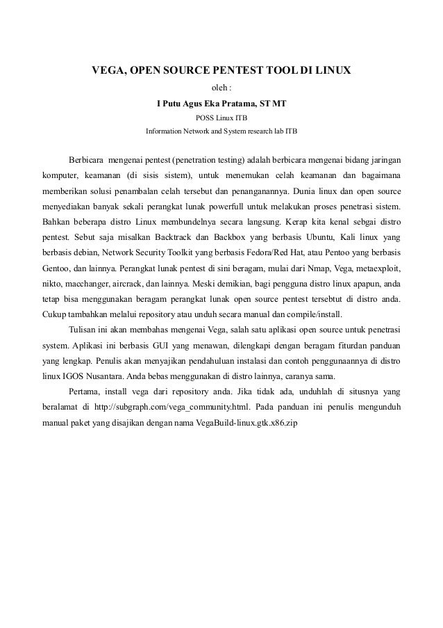 VEGA, OPEN SOURCE PENTEST TOOL DI LINUXoleh :I Putu Agus Eka Pratama, ST MTPOSS Linux ITBInformation Network and System re...