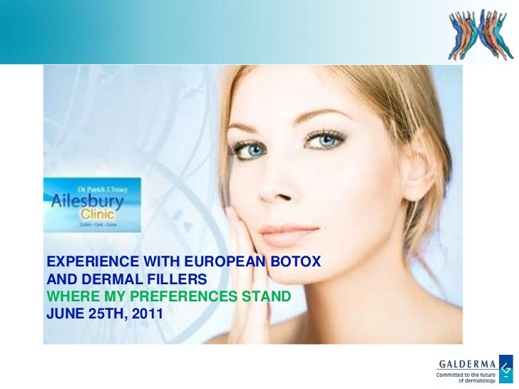 Experience with European BotoxAnd Dermal Fillers Where my preferences stand June 25th, 2011<br />