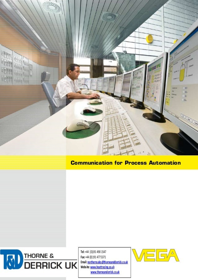 Communication for Process Automation Tel:+44 (0)1914901547 Fax:+44(0)1914775371 Email:northernsales@thorneandderrick.co.uk...