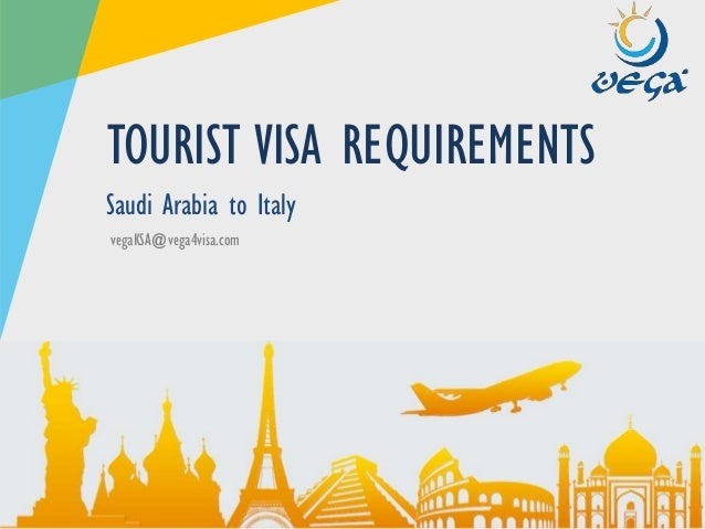 Visa requirements saudi arabia to italy touristvisit vega4visa vegaksavega4visa tourist visa requirements saudi arabia to altavistaventures Choice Image