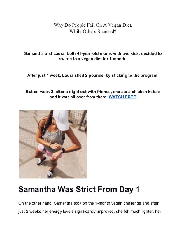 Why Do People Fail On A Vegan Diet, While Others Succeed? Samantha and Laura, both 41-year-old moms with two kids, decided...