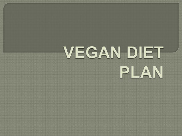  Do  you need a model-thin body? Then, I hope this slide will surely help you to  make your body thin by vegan diet plan...
