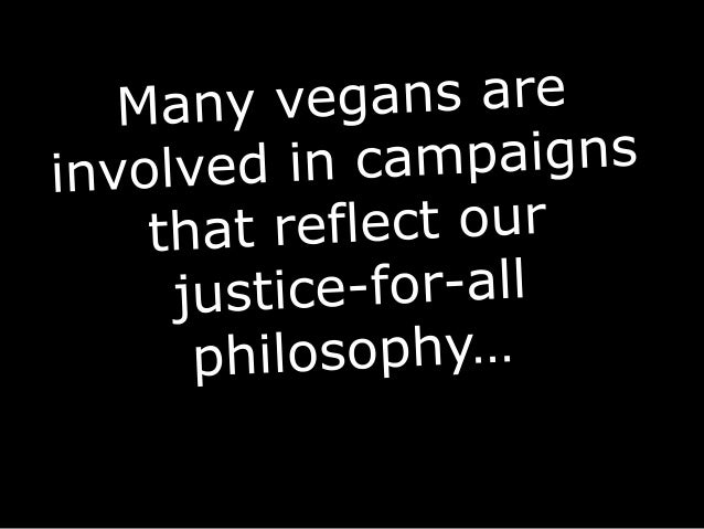 NONHUMAN ANIMALS Vegans do not eat animal products. We do not wear wool, leather, silk, or fur. We do not use products tha...