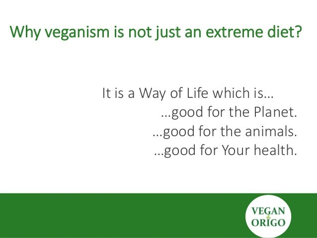 Veganism Is A Lifestyle Not A Diet
