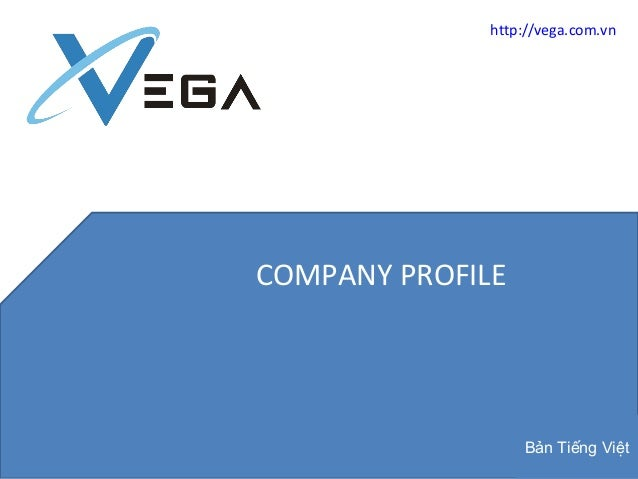 COMPANY PROFILE http://vega.com.vn Bản Tiếng Việt